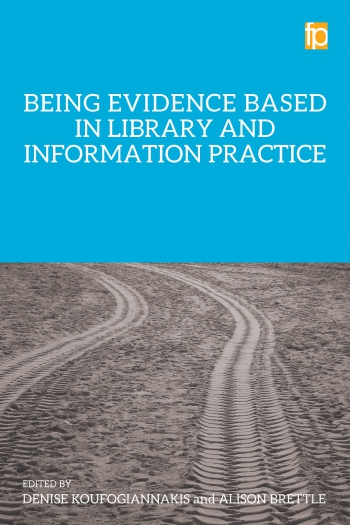 Jacket image for Being Evidence Based in Library and Information Practice